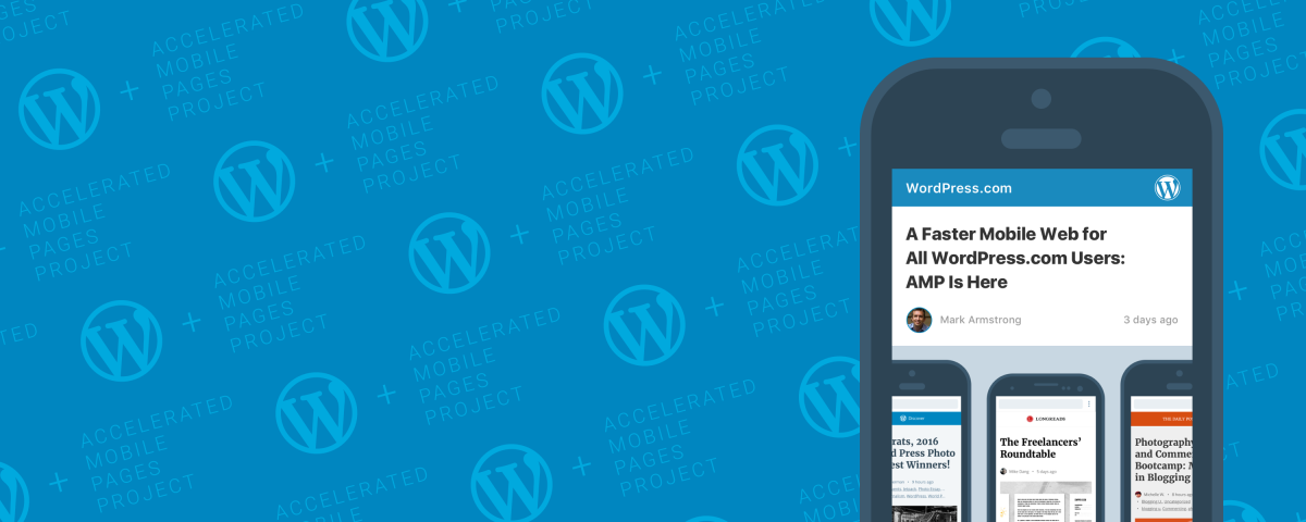 A Faster Mobile Web: WordPress.com Updates for Accelerated Mobile Pages