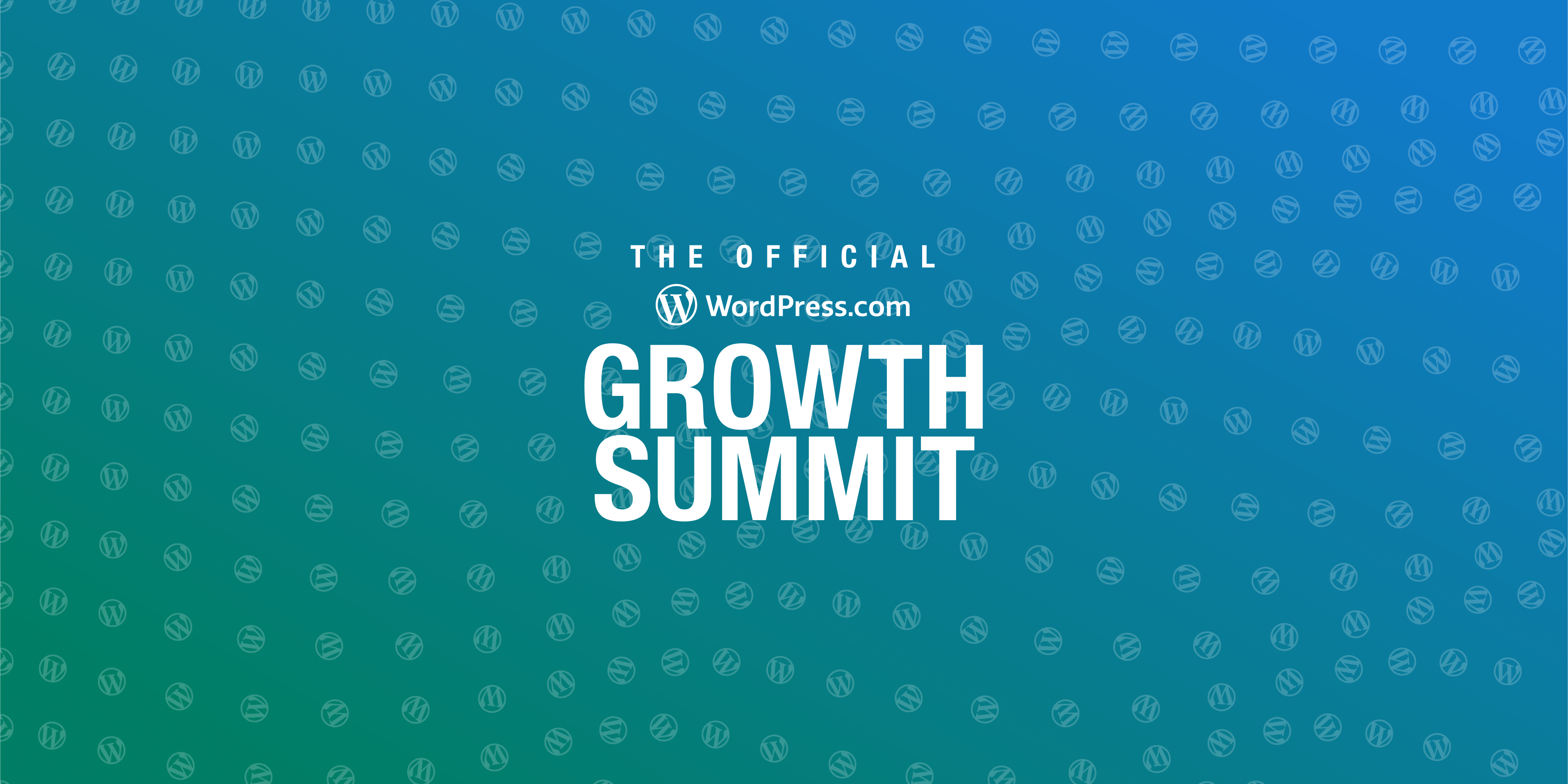 The First-Ever WordPress.com Growth Summit Is Coming, and You Won't Want to Miss It