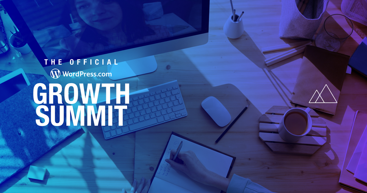 Hosting Live (Virtual!) Events: Lessons from Planning the WordPress.com Growth Summit