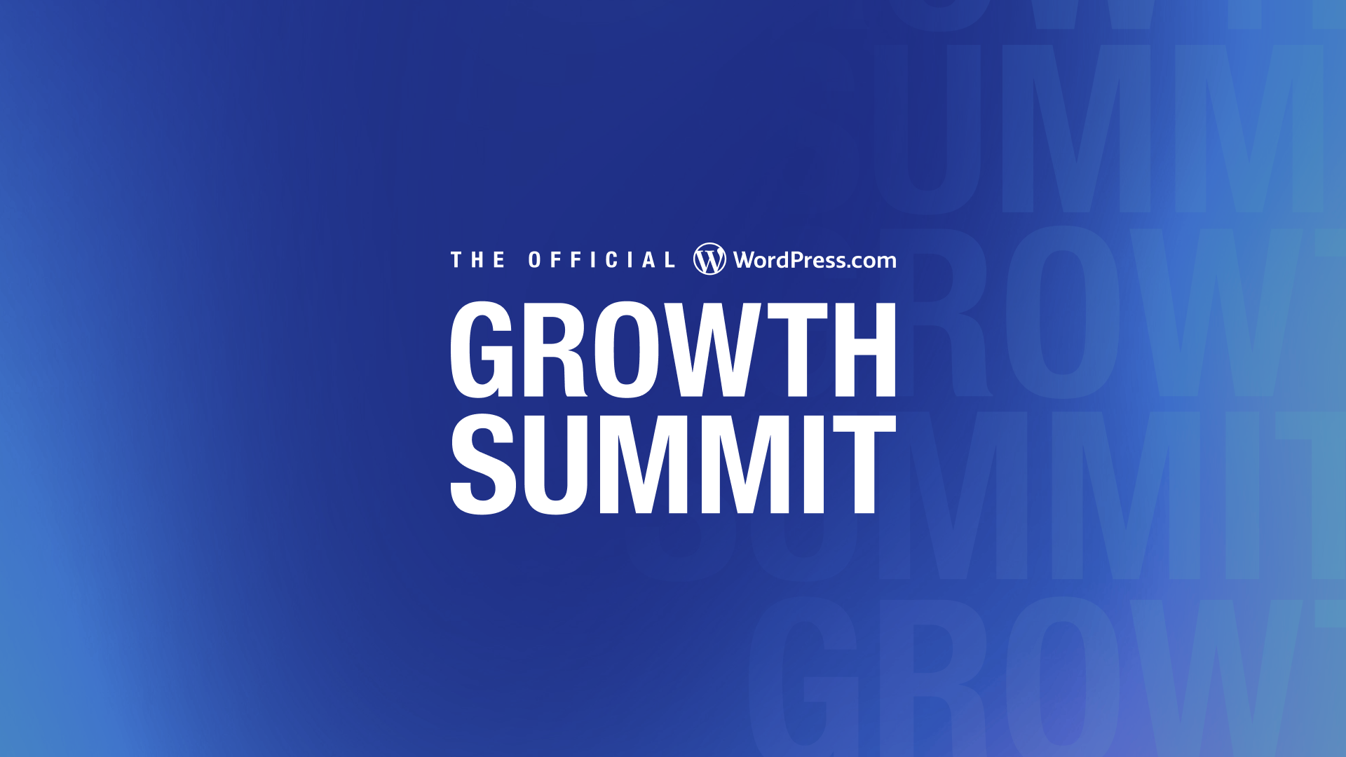 The Second Annual, Official WordPress.com Growth Summit is Coming and You Won't Want to Miss It
